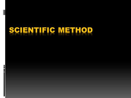 Scientific Method Date:  Scientific Method  Steps of Scientific Method  Steps scientists use when they study something  Observation, Questioning,