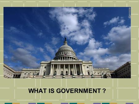 WHAT IS GOVERNMENT ?.