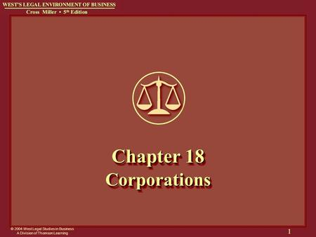 © 2004 West Legal Studies in Business A <strong>Division</strong> of Thomson Learning 1 Chapter 18 Corporations.