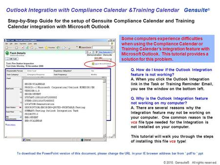 Gensuite ® Step-by-Step Guide for the setup of Gensuite Compliance Calendar and Training Calendar integration with Microsoft Outlook Some computers experience.