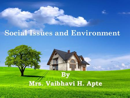 Social Issues and Environment By Mrs. Vaibhavi H. Apte.