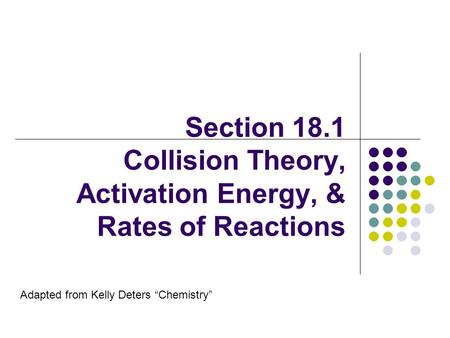 Section 18.1 Collision Theory, Activation Energy, & Rates of Reactions