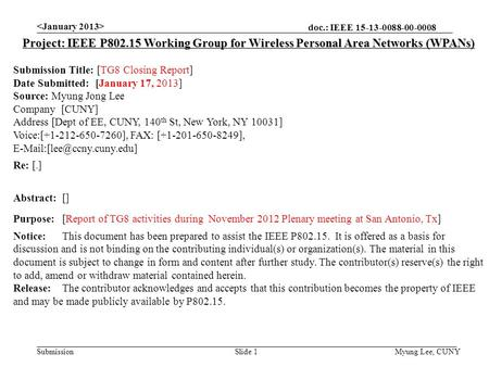 Doc.: IEEE 15-13-0088-00-0008 Submission Myung Lee, CUNYSlide 1 Project: IEEE P802.15 Working Group for Wireless Personal Area Networks (WPANs) Submission.