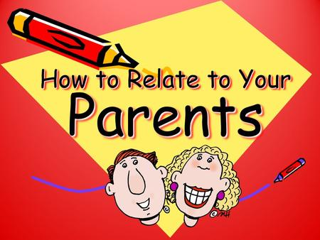 How to Relate to Your Parents. How well do you get along with your parents? Do you ever wish you could relate to them better? The following tips will.