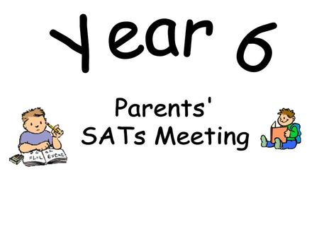 To share important information about KS2 SATs To answer any questions about KS2 SATs Discuss / share ideas about how you as a parent can help your child.