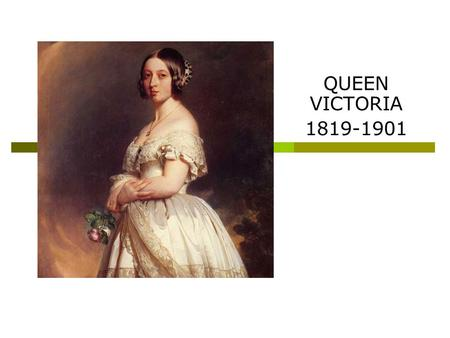 <strong>QUEEN</strong> <strong>VICTORIA</strong> 1819-1901. Childhood  <strong>Victoria</strong> was the daughter of Edward, the Duke of Kent and Princess <strong>Victoria</strong> of Saxe-Coburg. She was born in Kensington.