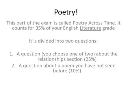 Year 7 Poetry Exam When is the exam? 4 th – 15 th January