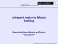 Essentials of Islamic Finance – IU Gulshan Campus, Slide # 1 Essentials of Islamic Banking and Finance IRSHAD AHMAD AIJAZ Advanced.