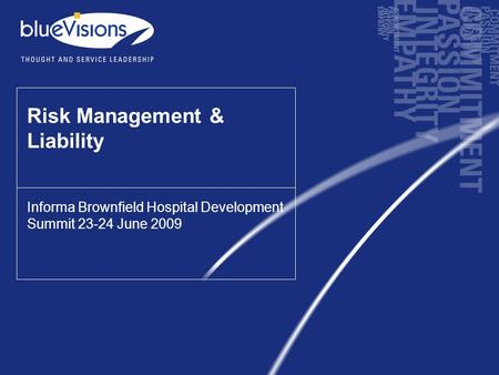Www.bluevisions.com.au Risk Management & Liability Informa Brownfield Hospital Development Summit 23-24 June 2009.