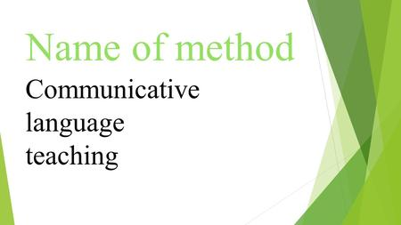 Name of method Communicative language teaching. Pioneer & Date  Hymes (1971)  Halliday (1973)  Wilkins (1976)  Widdowson (1978)  Savignon (1997)