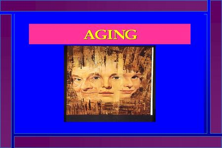 Aging occurs at different rates with different people DO NOT STEREOTYPE !!