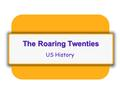 The Roaring Twenties US History. Recession From WWI When the war ended, more than 2 million soldiers came home looking for jobs. Factories stopped turning.