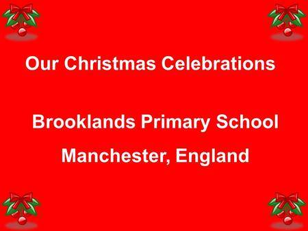 Our Christmas Celebrations Brooklands Primary School Manchester, England.
