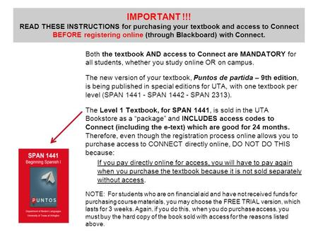 IMPORTANT !!! READ THESE INSTRUCTIONS for purchasing your textbook and access to Connect BEFORE registering online (through Blackboard) with Connect. Both.