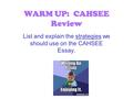 WARM UP: CAHSEE Review List and explain the strategies we should use on the CAHSEE Essay.