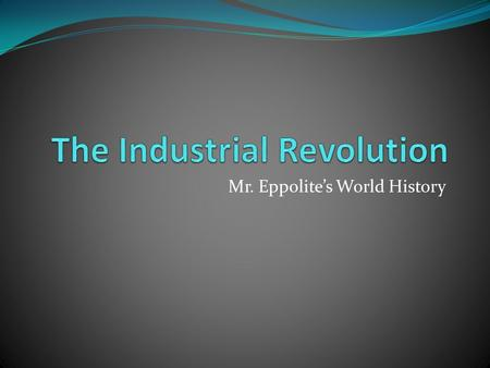 Mr. Eppolite's World History. Vocab Agrarian Domestic system Entrepreneurs Capital Capitalism Factory system.