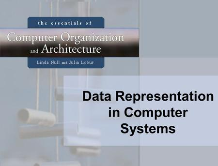 Data Representation in Computer Systems. 2 Objectives Understand the fundamentals of numerical data representation and manipulation in digital computers.