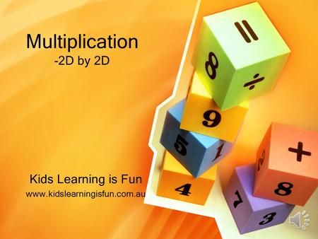Multiplication -2D by 2D Kids Learning is Fun www.kidslearningisfun.com.au.