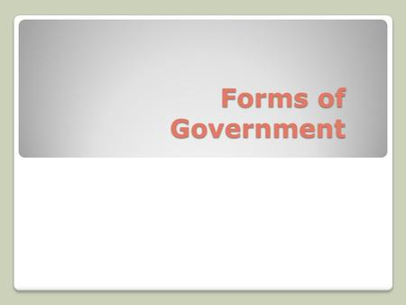 Forms of Government. Confederation Loose union of independent states Each member of a confederation retains its sovereignty (exclusive right to exercise.