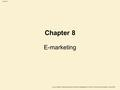 Slide 8.1 Dave Chaffey, E-<strong>Business</strong> and E-Commerce <strong>Management</strong>, 4 th Edition, © <strong>Marketing</strong> Insights Limited 2009 E-<strong>marketing</strong> Chapter 8.