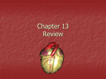Chapter 13 Review. 1. The second heart sound (dup) is created by the: a. closing of the A-V valves b. opening of the A-V valves c. closing of the semilunar.