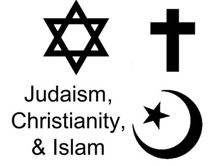 what are the similarities and differences between judaism christianity and islam
