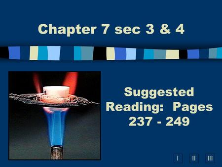 IIIIII Suggested Reading: Pages 237 - 249 Chapter 7 sec 3 & 4.