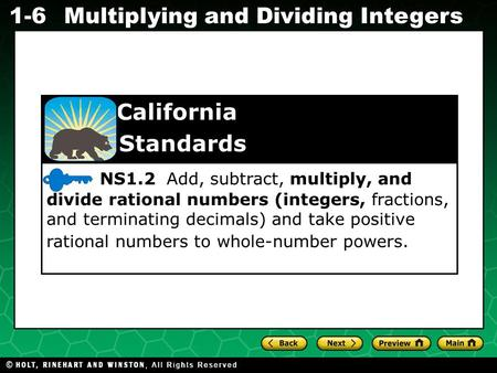 Evaluating Algebraic Expressions 1-6Multiplying and Dividing Integers NS1.2 Add, subtract, multiply, and divide rational numbers (integers, fractions,