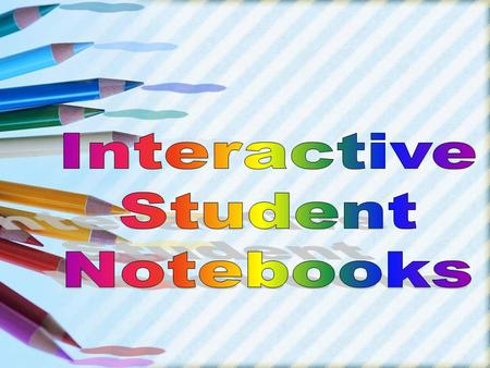 Have you ever heard your students say... What is the purpose of an Interactive Notebook? The purpose of this interactive notebook is to enable students.