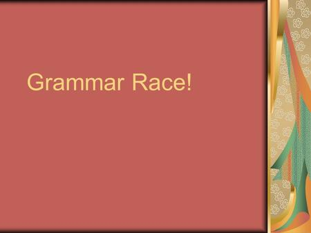 Grammar Race!. What is a sentence? Sentences express complete thoughts; they have a subject and a predicate. Subjects are nouns or pronouns (or phrases.