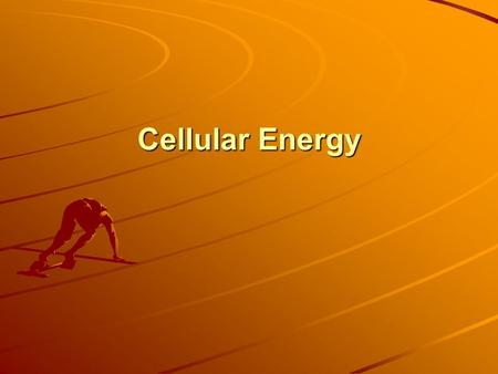 Cellular Energy. Why do Cells need Energy? Move Muscle contraction Reproduction Transport molecules Remove wastes Chemical reactions Energy = the ability.