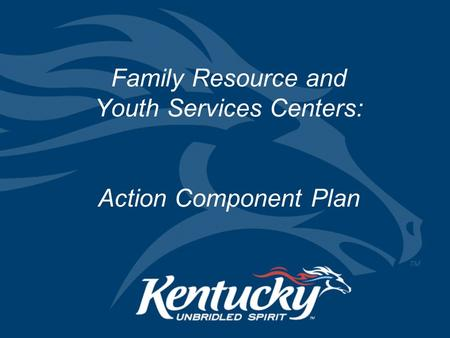 Family Resource and Youth Services Centers: Action Component Plan.