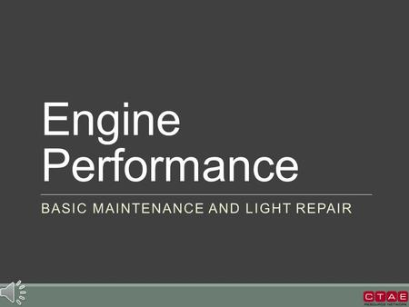 Engine Performance BASIC MAINTENANCE AND LIGHT REPAIR.