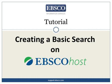 Creating a Basic Search on Tutorial support.ebsco.com.