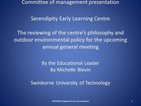 Committee <strong>of</strong> management presentation Serendipity Early Learning Centre The reviewing <strong>of</strong> the centre's <strong>philosophy</strong> and outdoor environmental policy for the.