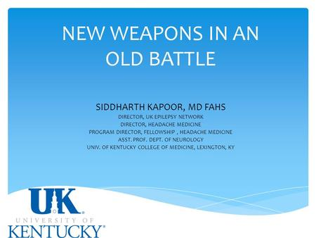 NEW WEAPONS IN AN OLD BATTLE SIDDHARTH KAPOOR, MD FAHS
