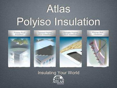 POLYISOCYANURATE (POLYISO) INSULATION FOR COMMERCIAL EXTERIOR WALL