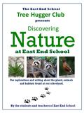 The East End School presents Discovering at East End School TreeHugger Club By the students and teachers <strong>of</strong> East End School Our explorations and writing.