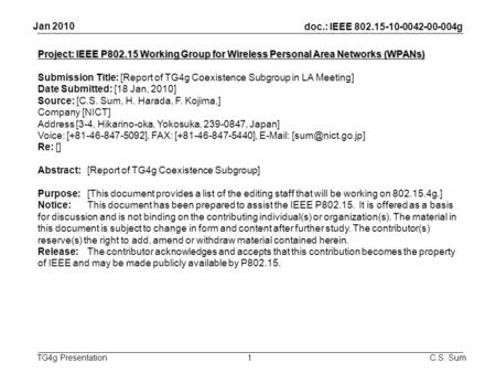 Doc.: IEEE 802.15-10-0042-00-004g TG4g Presentation Jan 2010 C.S. Sum1 Project: IEEE P802.15 Working Group for Wireless Personal Area Networks (WPANs)‏