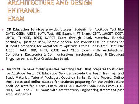  ICR Education Services provides classes students for Aptitude Test like GATE, CEED, AIEEE, NATA Test, NID Exam, NIFT Exam, CEPT, MHCET, KCET, UPTU, TNPCEE,