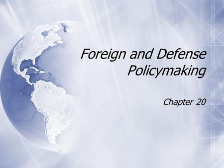 Foreign and Defense Policymaking Chapter 20. American Foreign Policy: Instruments, Actors, and Policymakers  Instruments of Foreign Policy  Military.