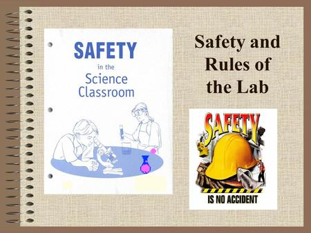 Safety and Rules of the Lab. Safety Symbols Know safety symbols. They appear in your laboratory activities. They will alert you to possible dangers. They.