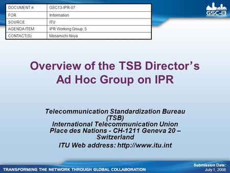 Overview of the TSB Director ' s Ad Hoc Group on IPR Telecommunication Standardization Bureau (TSB) International Telecommunication Union Place des Nations.