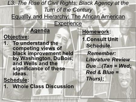 L3: The Rise of Civil Rights: Black Agency at the Turn of the Century Equality and Hierarchy: The African American Experience Agenda Objective: 1.To understand.