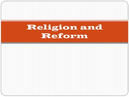 Religion and Reform. Transcendentalism Believed spiritual discovery and insight could lead to truth Urged self reliance and acting on one's own beliefs.