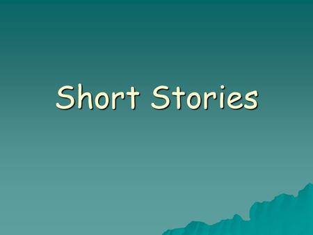 Short Stories. Setting the time and place of a story's action.