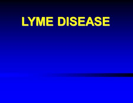 LYME DISEASE. I. I.Epidemiology A. A.Originally described after cluster of cases of JRA (<strong>juvenile</strong> <strong>rheumatoid</strong> <strong>arthritis</strong>) – like disease in Lyme, CT in.