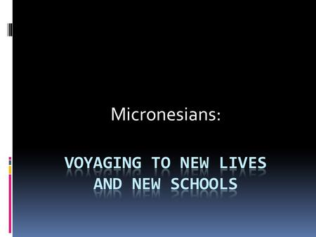 Micronesians:. Micronesians have voyaged for millennia (<strong>Photo</strong> owned by Rachel Miller, used with her permission.)