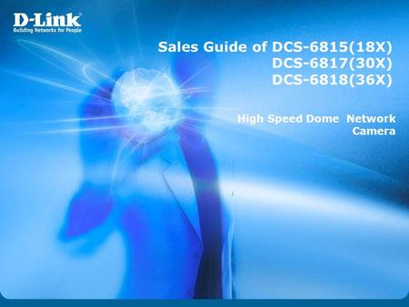 Sales Guide of DCS-6815(18X) DCS-6817(30X) DCS-6818(36X) High Speed Dome Network Camera.