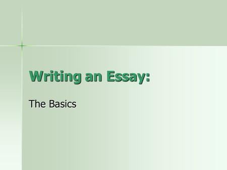 Writing an Essay: The Basics. Introduction The purpose of the first paragraph of your essay, the introduction, is to literally tell your readers what.